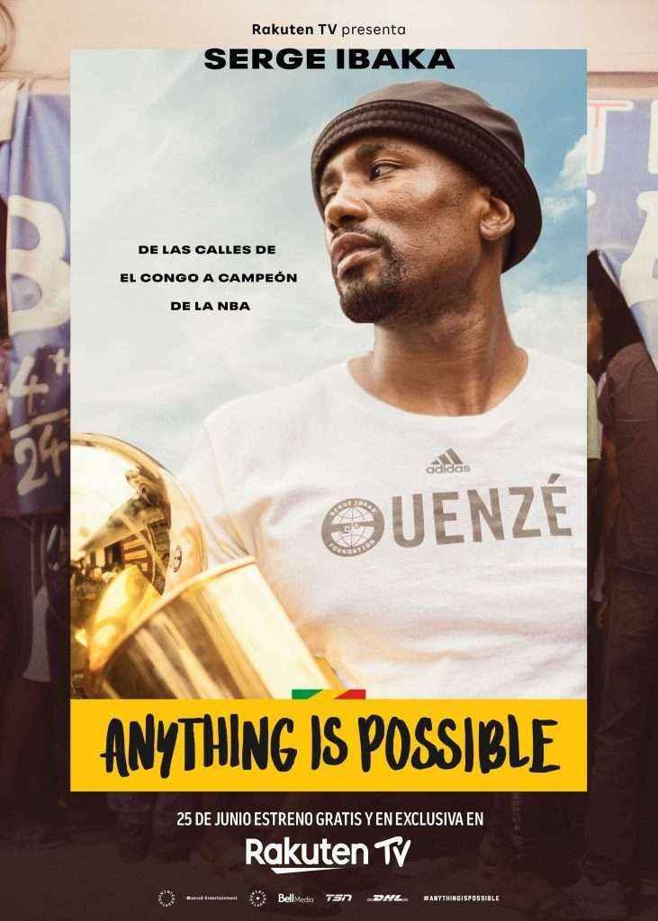 Rakuten TV estrena su nuevo documental exclusivo, Anything is Possible, sobre el ascenso de Serge Ibaka