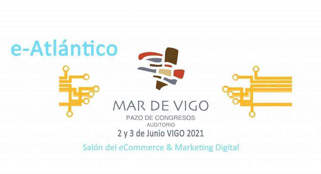 Vigo acogerá, en junio, e-Atlántico, salón del eCommerce y del marketing digital