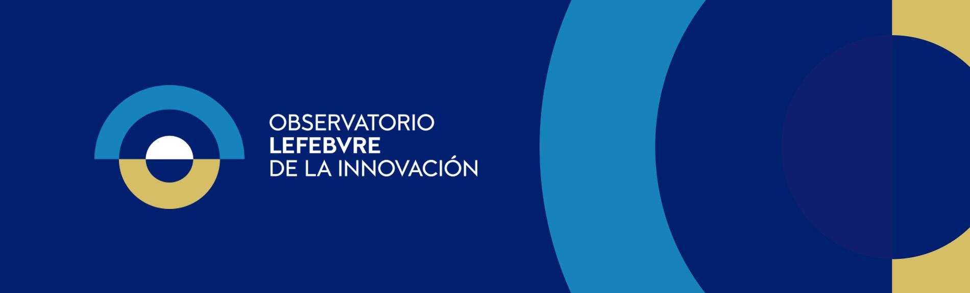 Lefebvre reafirma su apuesta por la innovación con la creación del Observatorio de la Innovación